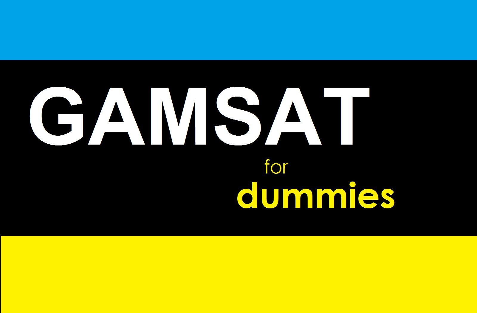 GAMSAT for Dummies