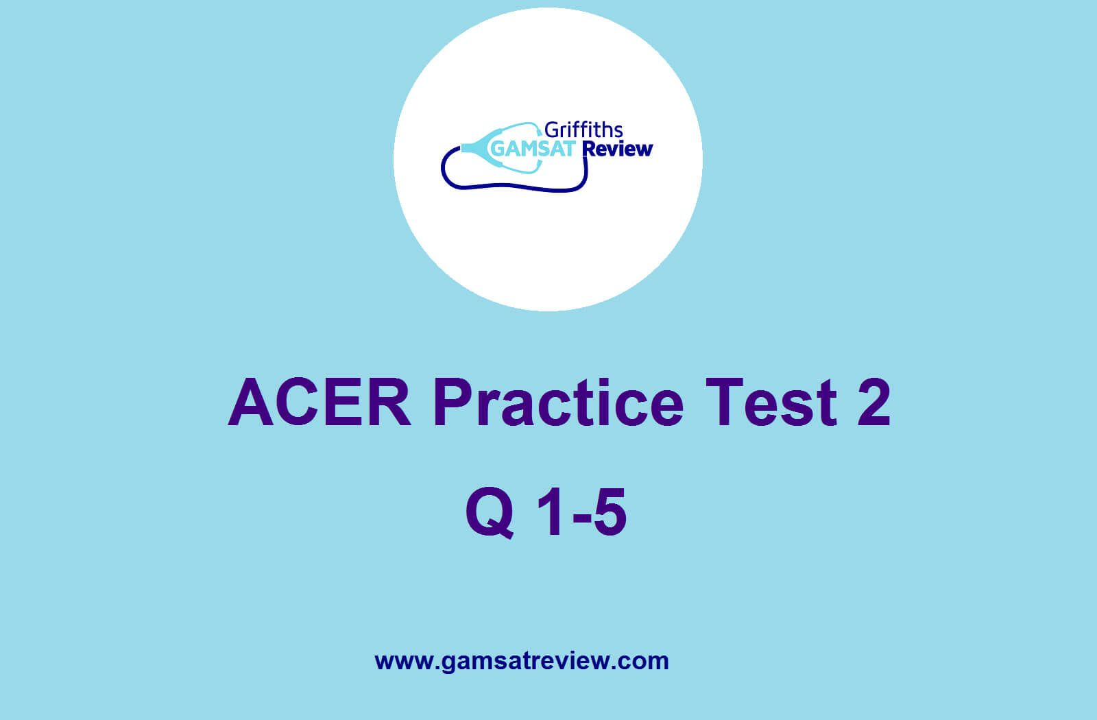 Gamsat Practice Test 2 Solutions