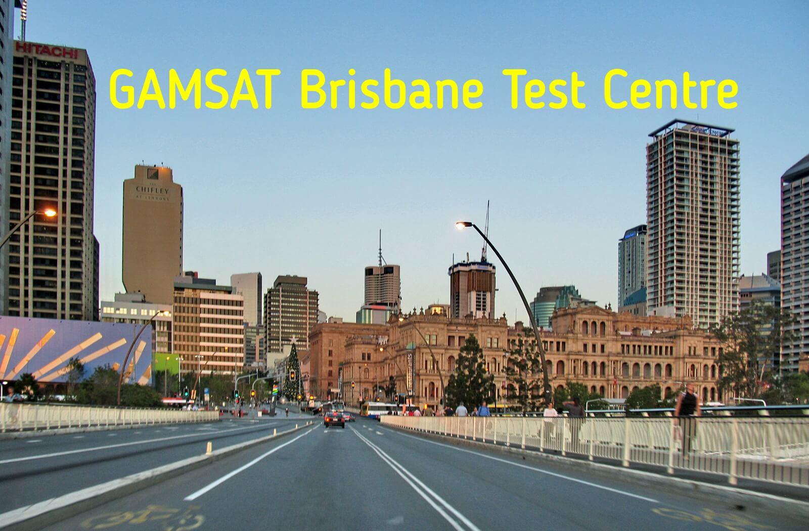Where is GAMSAT held in Brisbane?