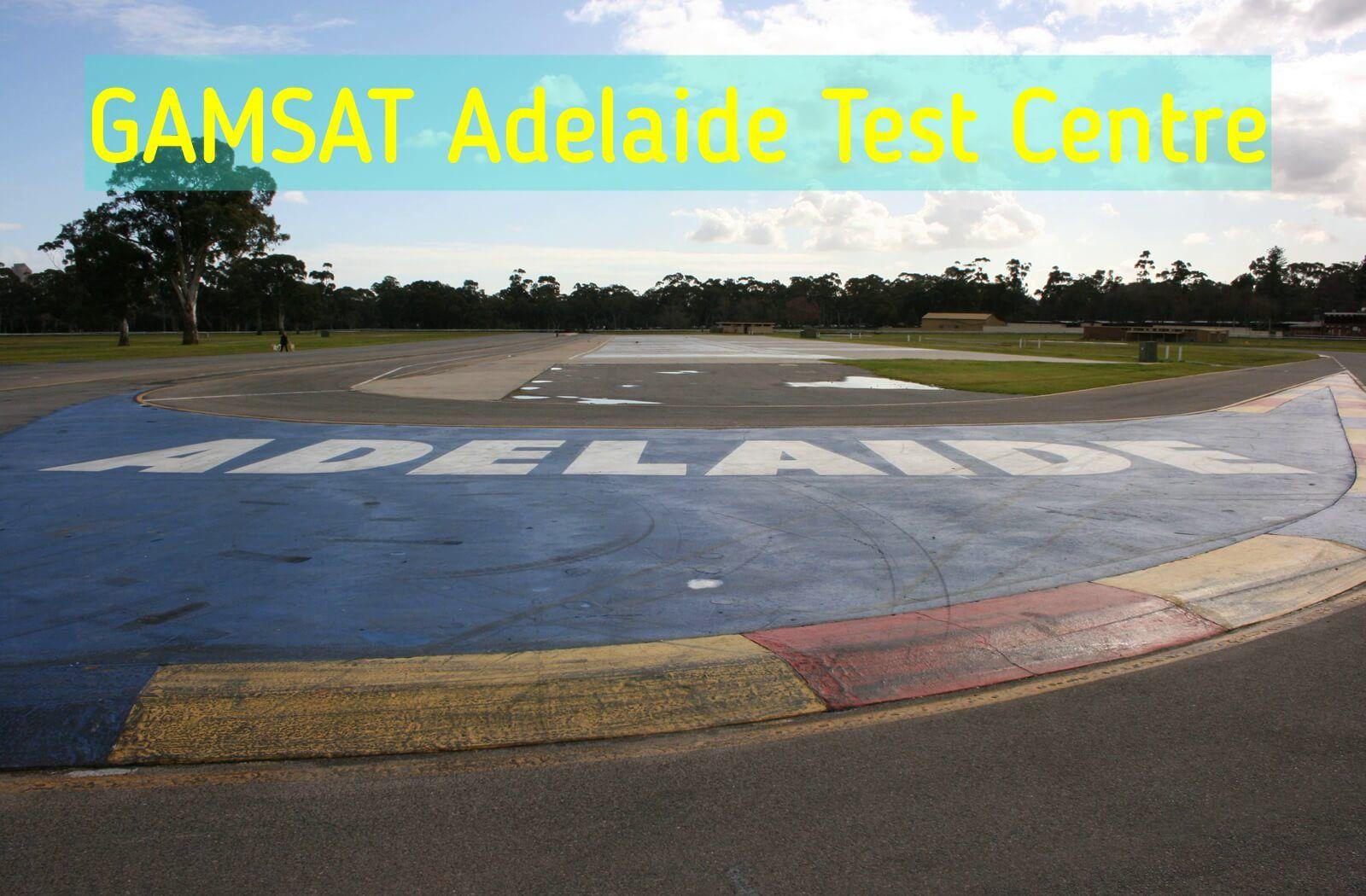 Where is GAMSAT held in Adelaide?