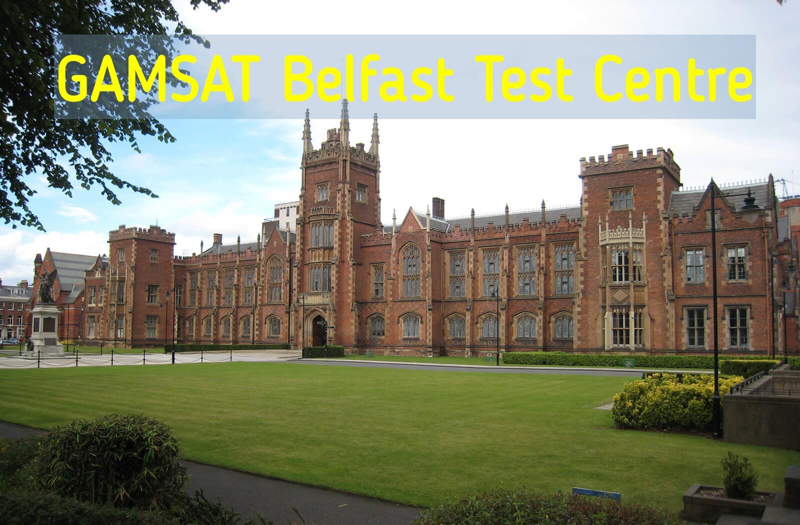 Where is GAMSAT held in Belfast?