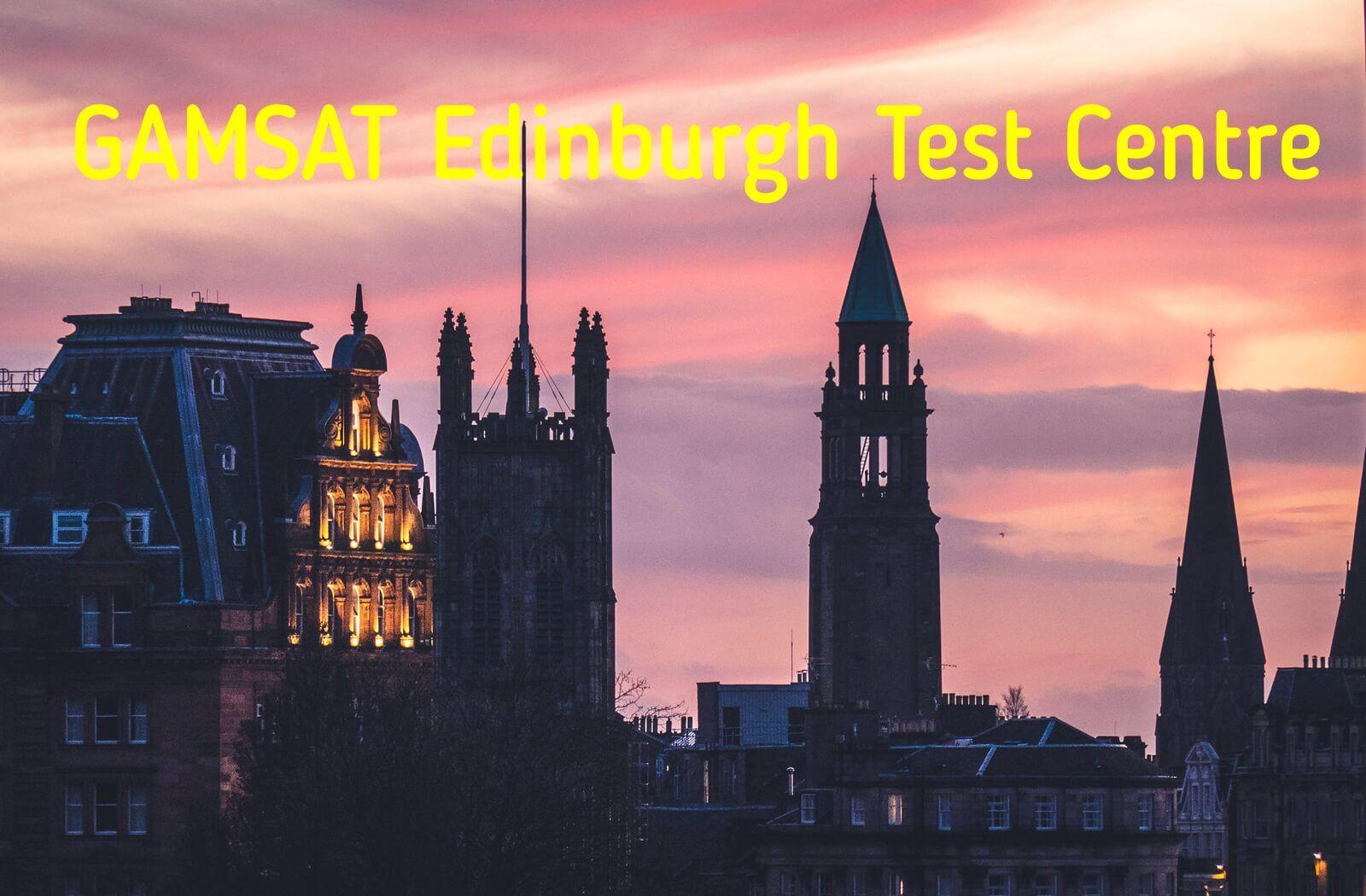 Where is GAMSAT held in Edinburgh?