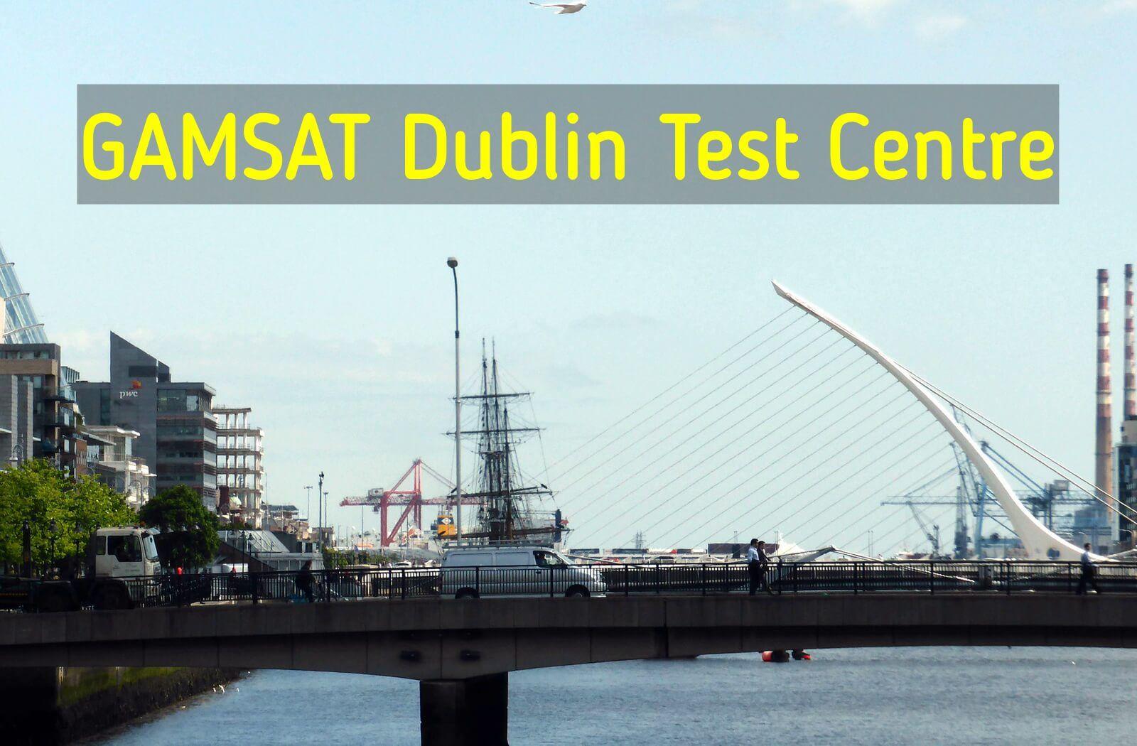 Where is GAMSAT held in Dublin?